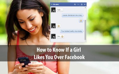 How to Know If a Girl Likes You Over Facebook